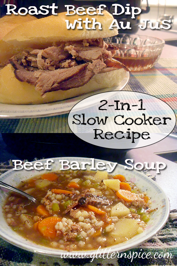 2-In-1 Slow Cooker Recipe - Roast Beef Dip With Au Jus And Beef Barley Soup