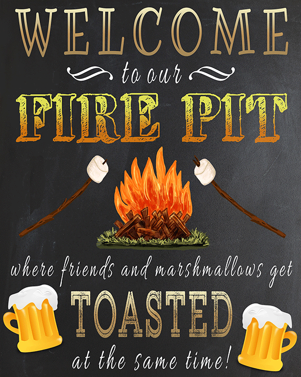 "Free Printable ""Welcome To Our Fire Pit Where Friends And Marshmallows Get Toasted At The Same Time"" Sign"