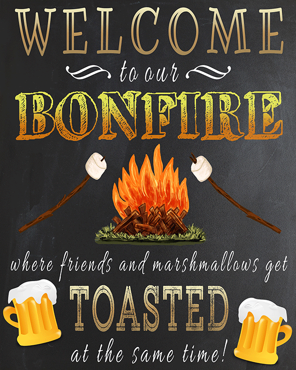 "Free Printable ""Welcome To Our Bonfire Where Friends And Marshmallows Get Toasted At The Same Time"" Sign"