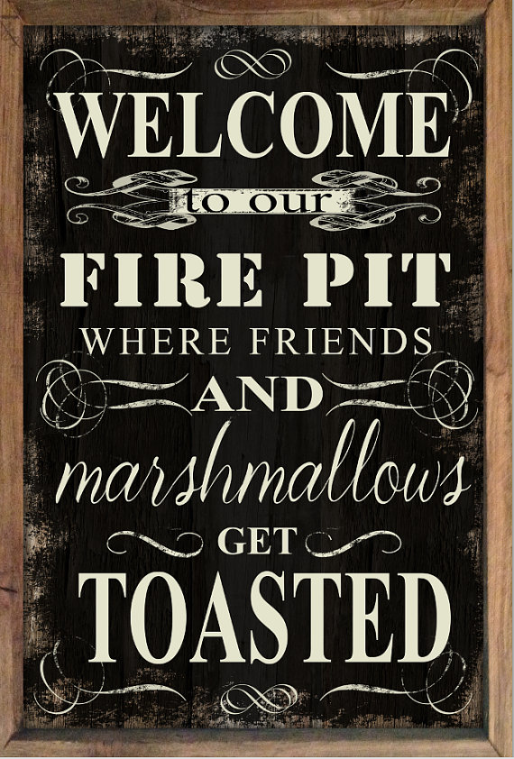 Welcome To Our Fire Pit Sign