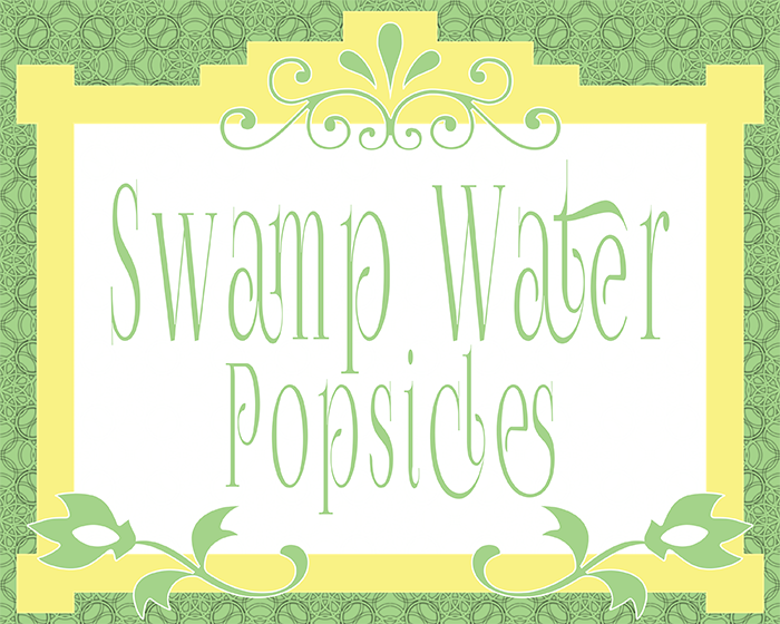 Swamp Water Popsicle Printable Sign For A Princess And The Frog Birthday Party