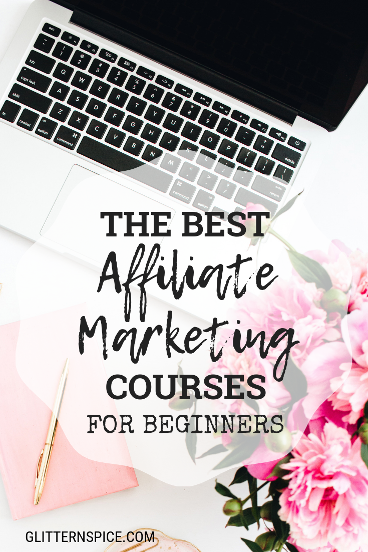 The best affiliate marketing courses for beginners that will teach you everything you need to start making money fast. #makemoney #makemoneyonline #workfromhome #girlboss #blogging #passiveincome